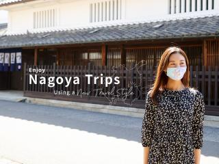 Enjoy Nagoya Trips Using a New Travel Style